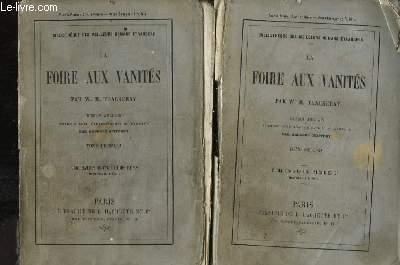 La Foire aux Vanités. En 2 TOMES.