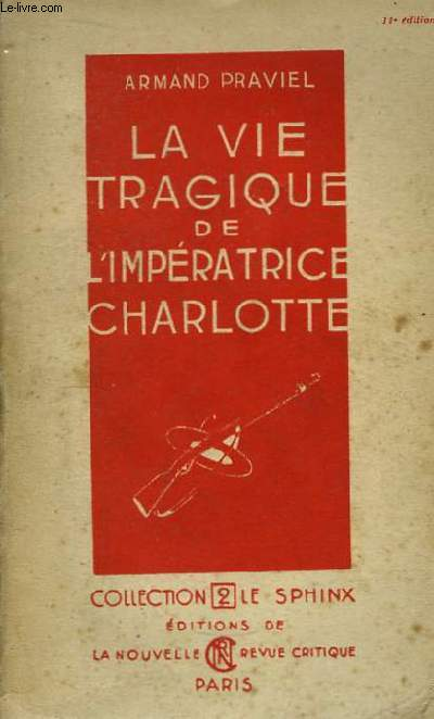 La vie tragique de l'Impératrice Charlotte.