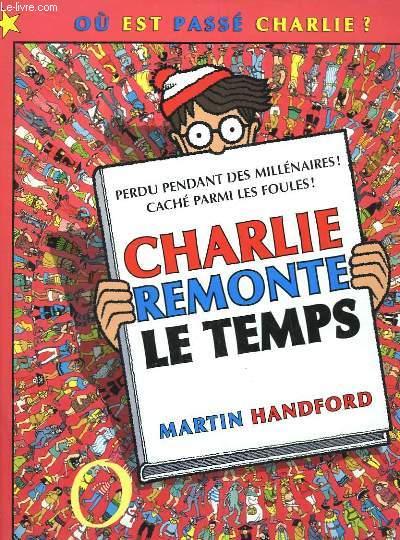 Charlie Remonte le Temps. Où est passé Charlie ?