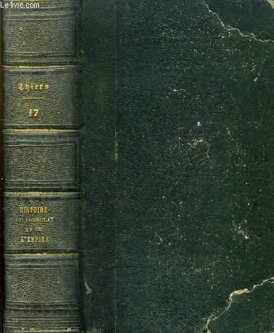 Histoire du Consulat et de l'Empire. TOME 17 : L'Invasion, Brienne et Montmirail, Première Abdication.