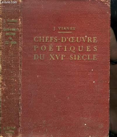 Chefs-d'Oeuvre Poétiques de Marot, Du Bellay, Ronsard, d'Aubigné, Régnier.