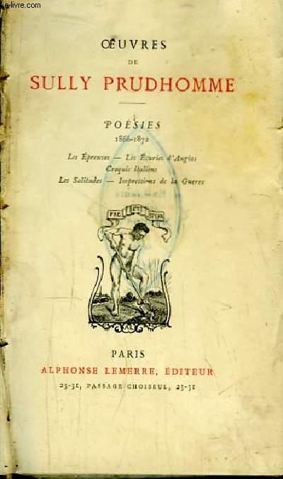 Oeuvres de Sully Prudhomme. Poésies 1866 - 1872 : Les Epreuves, Les Ecuries d'Augias, Croquis italiens, Les Solitudes, Impressions de la Guerre.