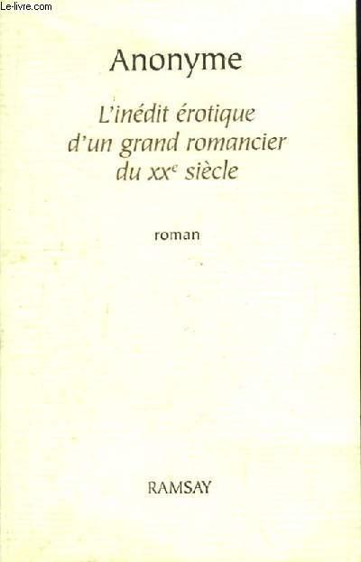 L'inédit érotique d'un grand romancier du XXe siècle.