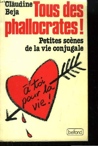 Tous des Phallocrates ! Petites Scènes de la vie conjugale.