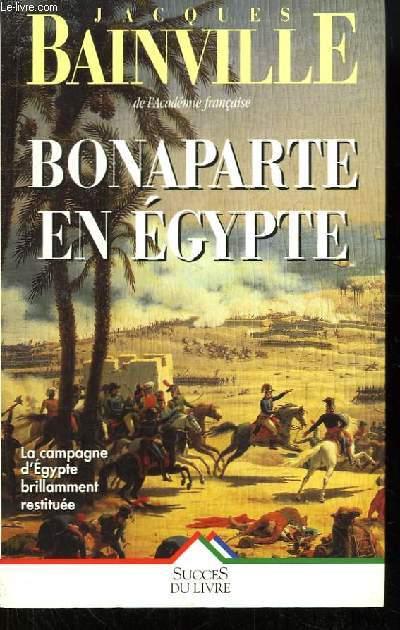 Bonaparte en Egypte, suivi de Napoléon en Egypte.