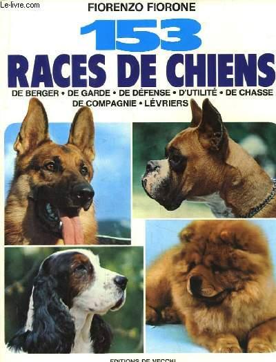 153 races de chiens de berger, de garde, de défense, d'utilité, de chasse, de compagnie, lévriers.