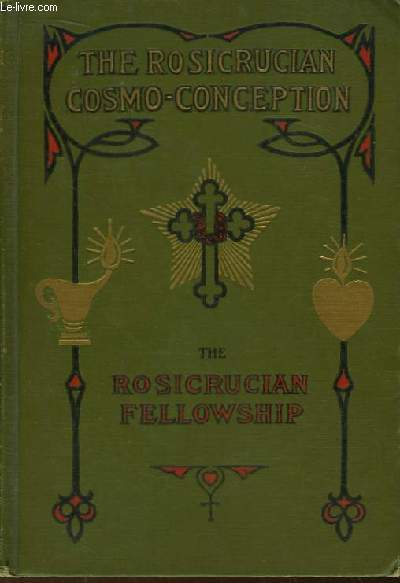 The Rosicrucian Cosmo-Conception or Mystic Christianity.
