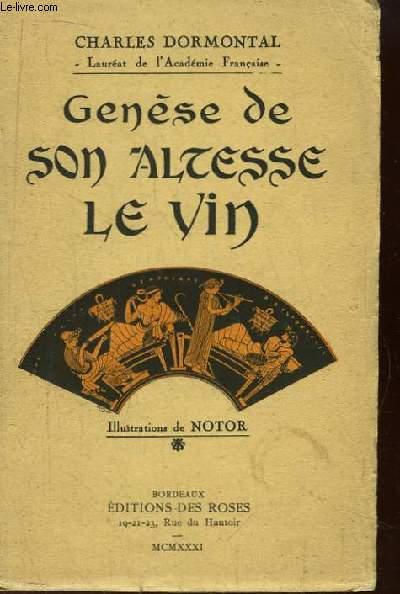 Genèse de Son Altesse Le Vin.