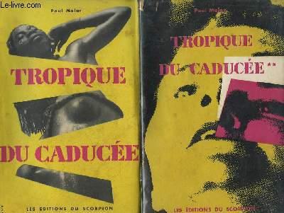 Tropique du Caducée. En 3 volumes.