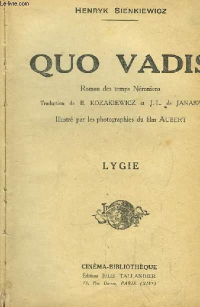 Quo Vadis :  Lygie -  Les Martyrs - Pour Être Belle - Flétrie, mais Vengée