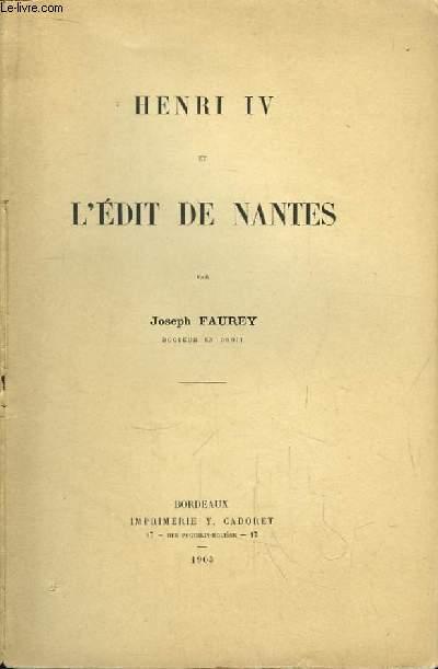 Henri IV et l'Edit de Nantes.
