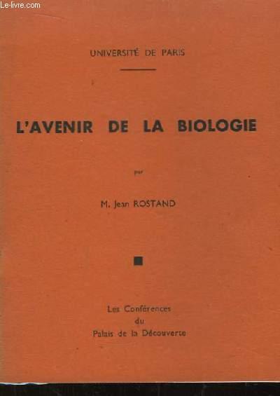 L'avenir de la biologie.