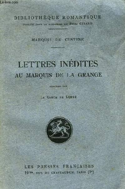 Lettres Inédites au Marquis de la Grange, publiées par Le Comte de Luppé.