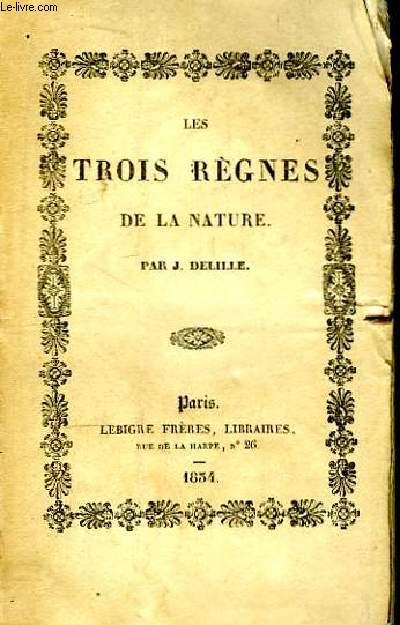 Les Trois Règnes de la Nature. Poèmes en 8 chants.