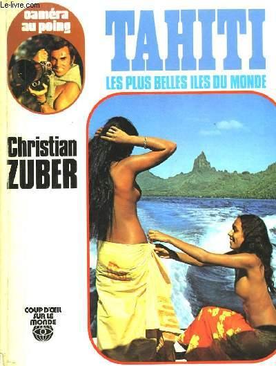 Tahiti, les plus belles îles du Monde.