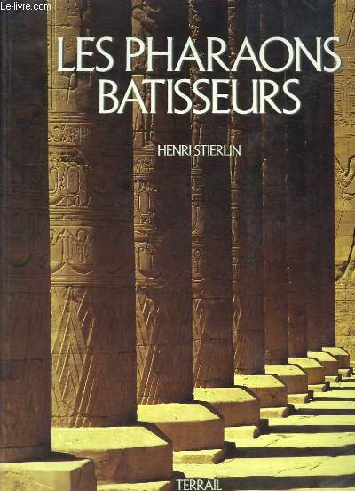 Les Pharaons Bâtisseurs.