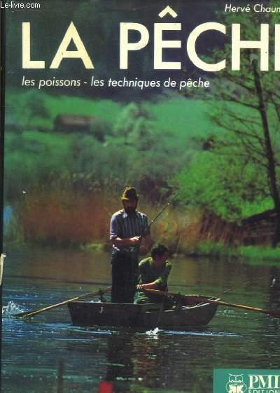 La Pêche. Poissons et techniques de pêche.