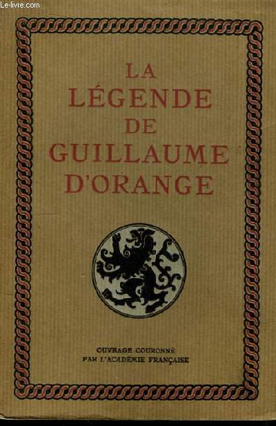 La Légende de Guillaume d'Orange.