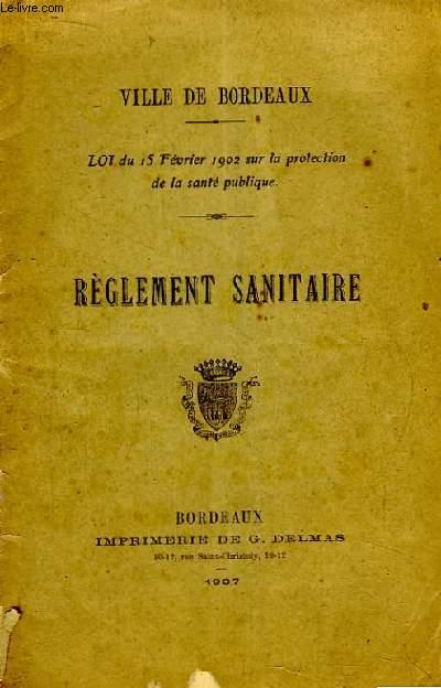 Règlement Sanitaire. Loi du 15 février 1902 sur la protection de la santé publique.