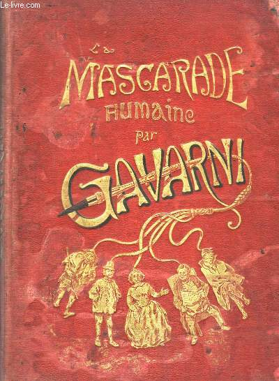 La Mascarade Humaine. 100 grandes compositions.