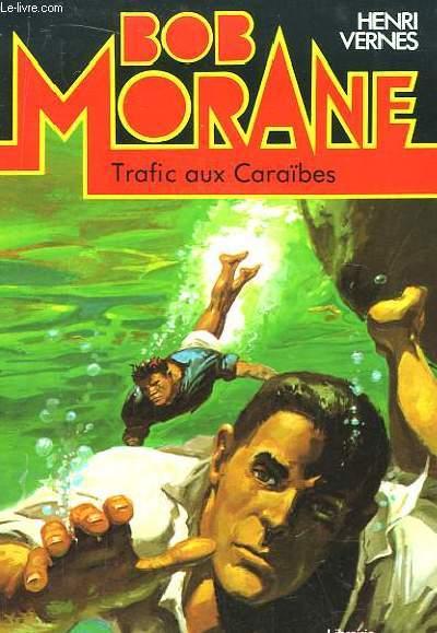 Bob Morane N°5 : Trafic au Caraïbes.