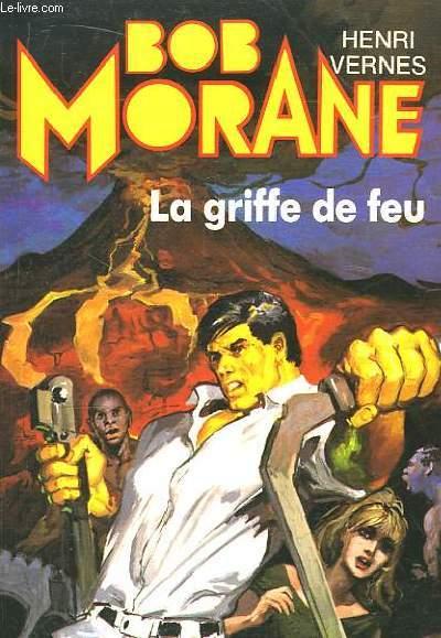 Bob Morane N°21 : La griffe de feu.