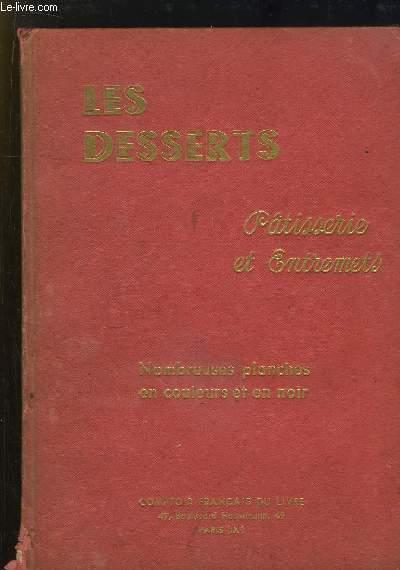 Les Desserts. Recueil de Pâtisserie et Entremets simples.
