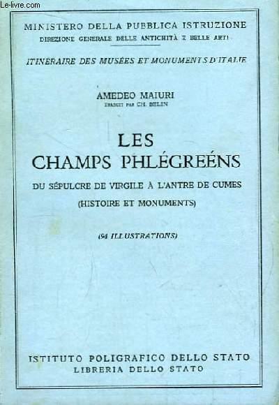 Les Champs Phlégreéns. Du Sépulcre de Virgile à l'Antre de Cumes (Histoire et Monuments).