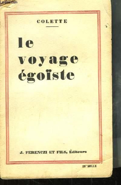 Le voyage égoïste (inédits 1912 - 1913). Suivi de quatre saisons.