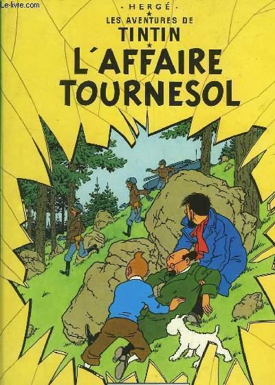 L'Affaire Tournesol. Les Aventures de Tintin.