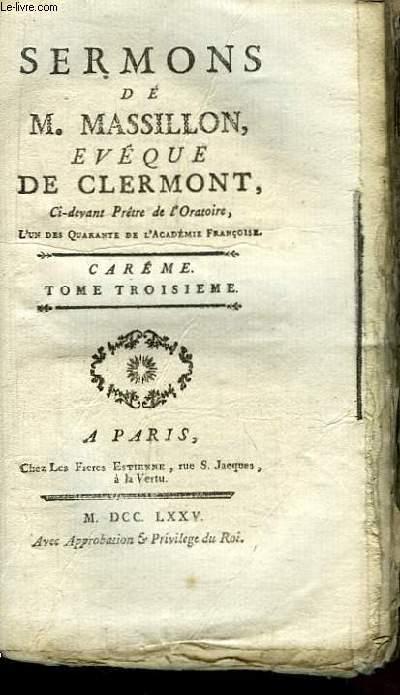 Sermons de M. Massillon, Evêque de Clermont. Carême, TOME 3