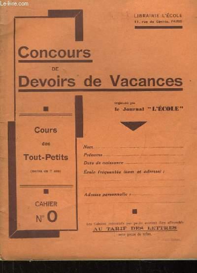 Concours de Devoirs de Vacances. Cours des Tout-Petits (moins de 7 ans). Cahier n°0