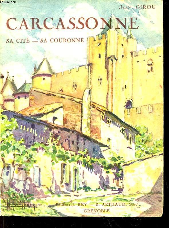 Carcassonne. Sa Cité - Sa Couronne