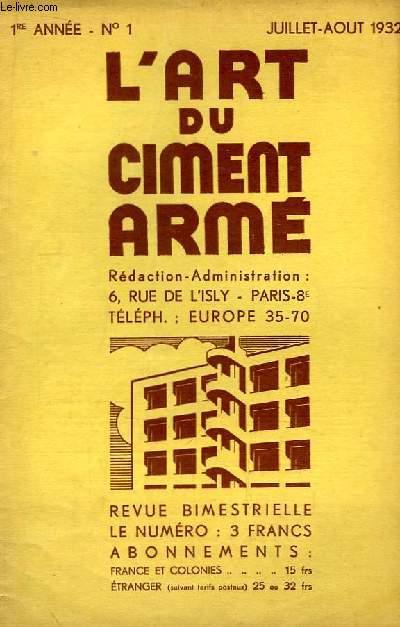 L'Art du Ciment Armé N°1 - 1ère année : La solution moderne de l'emmagasinage des céréales : le silo en ciment armée - La responsabilité de l'Architecte.