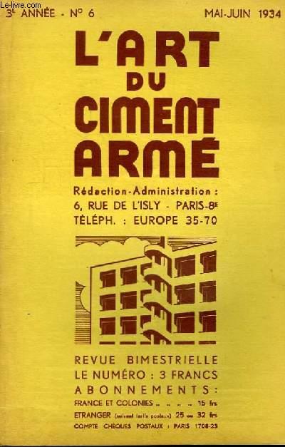 L'Art du Ciment Armé N°6 - 3ème année : La Voute en Ciment Armé - Reservoirs enterrés - Moulins modernes - Châssis de Vitrage en Ciment Armé ...