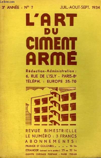 L'Art du Ciment Armé N°7 - 3ème année : Les conquêtes du Ciment Armé, le garage - Silo de 40000 quintaux et Nettoyage des Grandes Minoteries Dijonnaises - La mitoyenneté ...