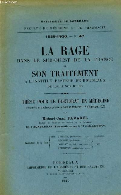 La Rage dans le sud-ouest de la France et son Traitement à l'Institut Pasteur de Bordeaux, de 1900 à nos jours. Thèse pour le Doctorat en Médecine N°47