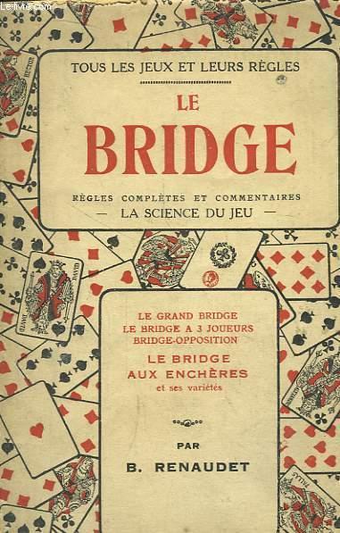 Le Bridge. Règles complètes et commentaires. La Science du jeu.