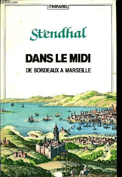 Voyage dans le Midi de Bordeaux à Marseille.