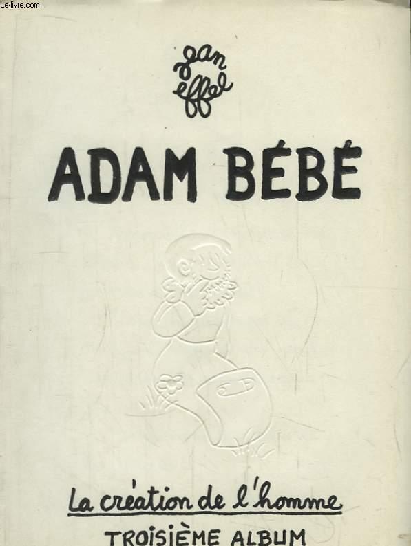 Adam Bébé. La création de l'homme, 3ème album.