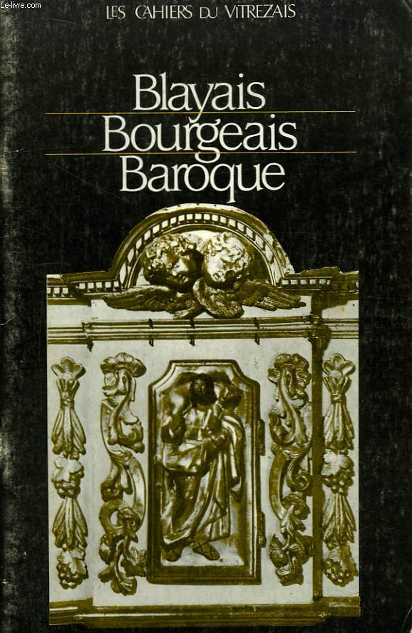 Les Cahiers du Vitrezais N°62 - 17e année : Blayais, Bourgeais, Baroque.