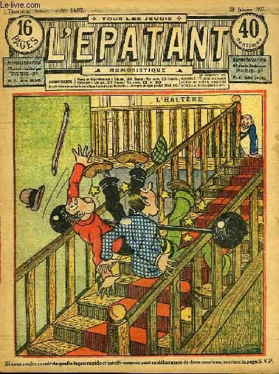 L'Epatant N°1487 - 30ème année : L'Haltère (illustré par Delorme) - La Chance suprême, par Alin Montjardin - Les Aventures des Pieds-Nickelés (à suivre) ...