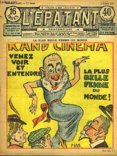 L'Epatant N°1488 - 30ème année : La plus belle femme du monde (illustré par P. Siva) - Les Aventures des Pieds-Nickelés (à suivre) - Agent secret Z. 43, par Lucien Bornert ...