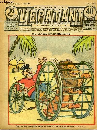 L'Epatant N°1497 - 30ème année : Une chasse extraordinaire - L'Héroïque Pilote, par L. Tesseb - Les Aventures des Pieds-Nickelés (à suivre) ...
