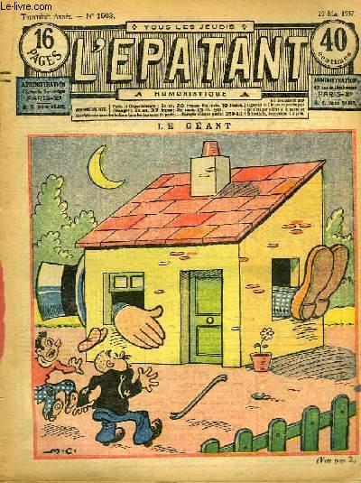 L'Epatant N°1503 - 30ème année : Le Géant, illustré par M.C. - En Voiture, par P.A. Renaud - Le Locataire de la Chambre 16, par Pierre Adam - Les Aventures des Pieds-Nickelés, par A. Perré (à suivre) ...