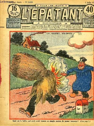 L'Epatant N°1510 - 30ème année : La Gerbe Vivante - Le crime de M. Floc, par G. Herard - L'Obsession, par Jo. Valle - Les Aventures des Pieds-Nickelés, par A. Perré (à suivre) ...