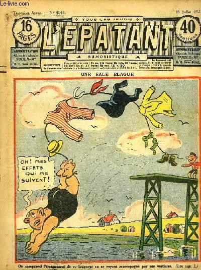 L'Epatant N°1511 - 30ème année : Une Sale Blague - Arthur est Cinglé, par Alphonse Crozière - Les Aventures des Pieds-Nickelés, par A. Perré (à suivre) - Le Reporter Avisé, par Rad ...
