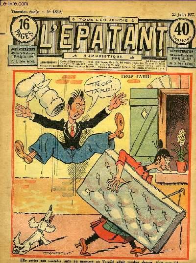 L'Epatant N°1512 - 30ème année : Trop Tard ! illustré par Thomen - Non je n'épouserai pas Scarlatine, par Jo. Valle - Les Aventures des Pieds-Nickelés, par A. Perré (à suivre) - Le bouillant Achille, par Crozière  ...