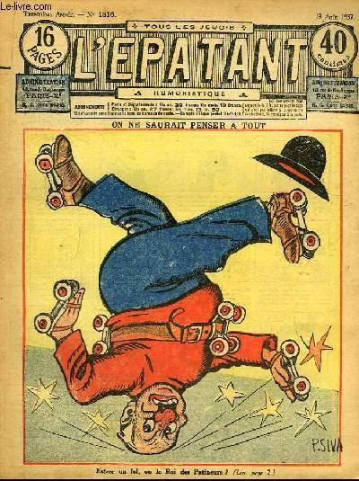L'Epatant N°1516 - 30ème année : On ne saurait penser à tout, illustré par P. Siva - Oeil-de-Lynx, par Pierre Adam - Les Aventures des Pieds-Nickelés, par A. Perré (à suivre) ...