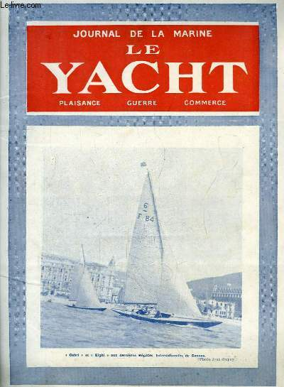 Journal de la Marine, Le Yacht. N°3100 - 71e année :